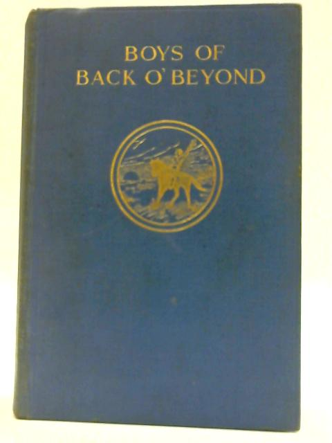 Boys of Back O' Beyond: A realistic tale of sport and adventure typical of the spirit of young Australia. by GROSER, T. S.