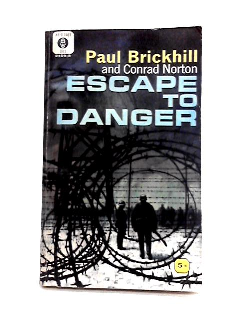 Escape to Danger by Paul Brickhill