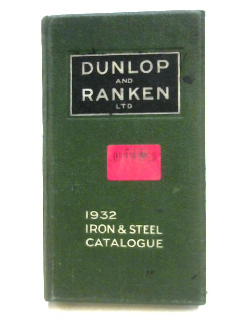 Dunlop and Ranken; Iron & Steel Catalogue By Anon