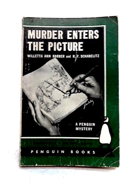 Murder Enters the Picture by W.A. Barber and R.F. Schabelitz