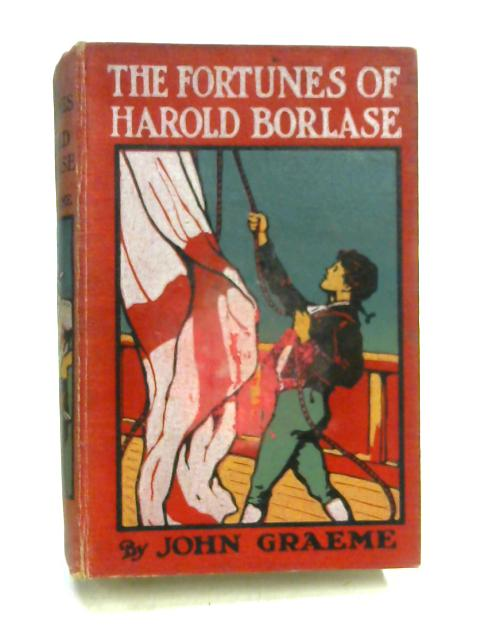 The Fortunes of Harold Borlase: The Story of the Days of Blake By John Graeme