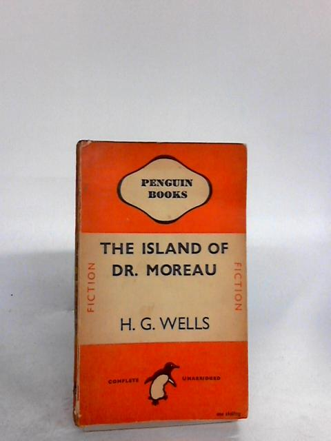 The Island of Dr. Moreau by Wells, H G
