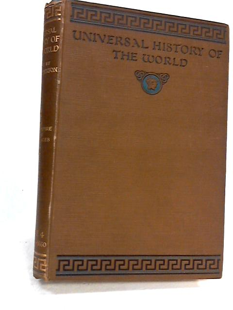 Universal history of the world (before 1929), volume 4 by Hammerton, J. A. ( Editor )