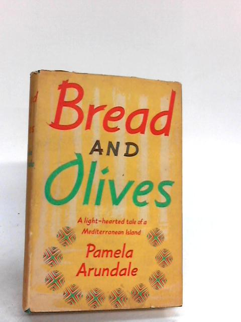 Bread and Olives. by Pamela Arundale.