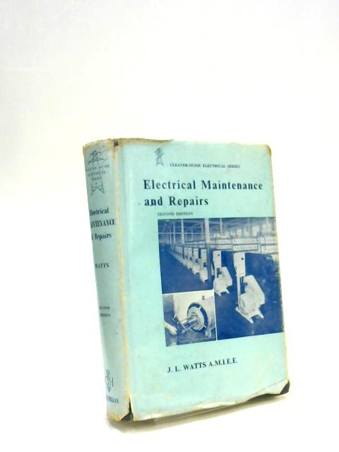 Electrical Maintenance and Repairs by John Lea Watts
