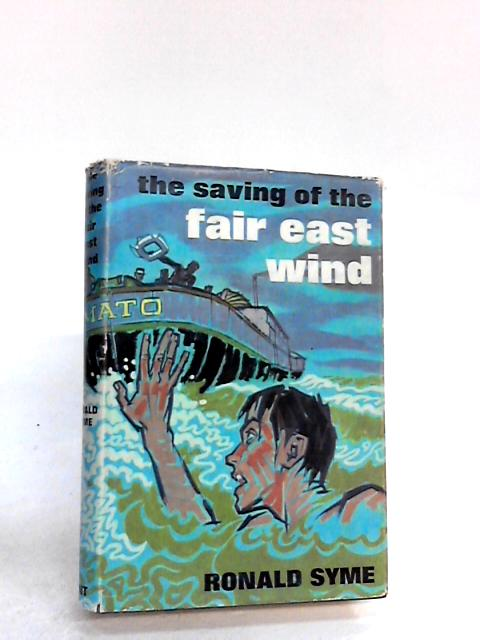 The saving of the Fair East Wind by Syme, Ronald