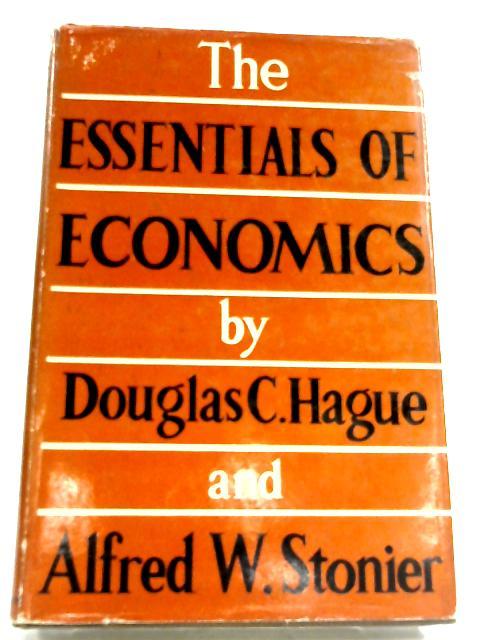 The Essentials Of Economics by D. Hague & A. Stonier