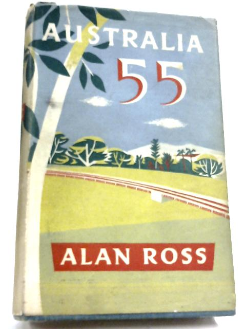 Australia 55: A Journal Of The M.C.C. Tour by Alan Ross