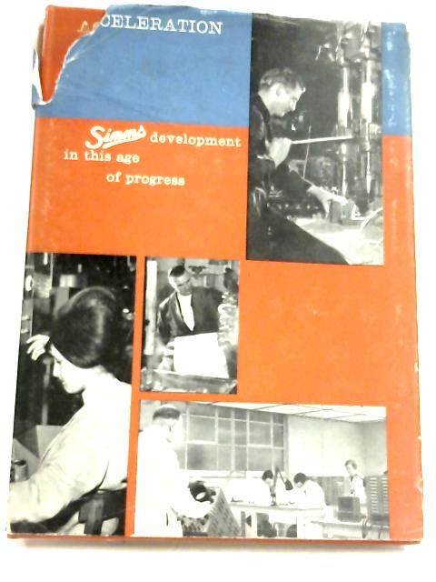Acceleration: The Simms Story From 1891 To 1964 by Bryan Morgan