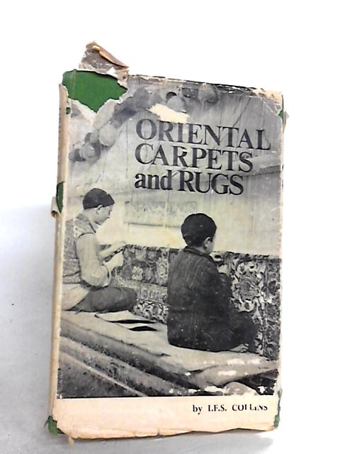 ORIENTAL RUGS AND CARPETS: A GUIDE FOR SALESMEN. By Collins, I. F. S.