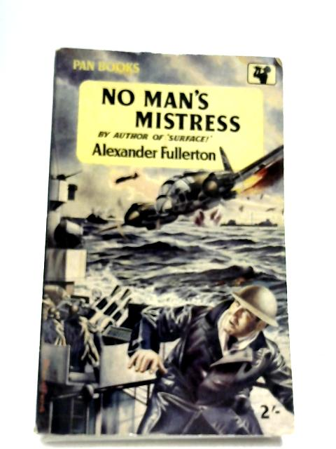 No Man's Mistress by Alexander Fullerton