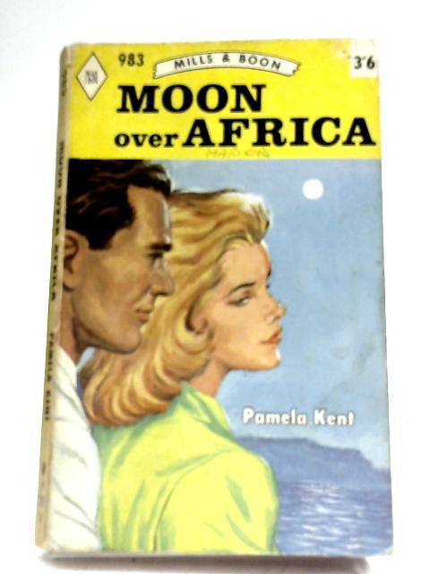 Moon Over Africa by Pamela Kent