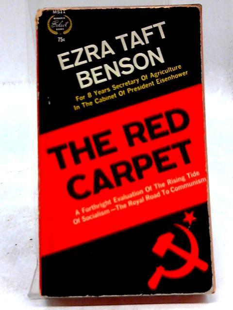 The Red Carpet by Ezra Taft Benson
