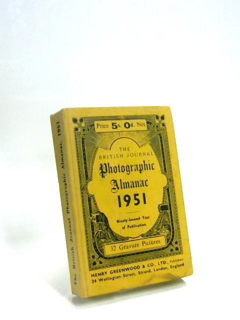 The British Journal Photographic Almanac And Photographer's Daily Companion 1951 by Anon