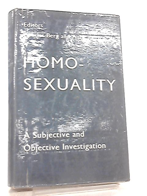Homosexuality, A Subjective and Objective Investigation by Charles Berg