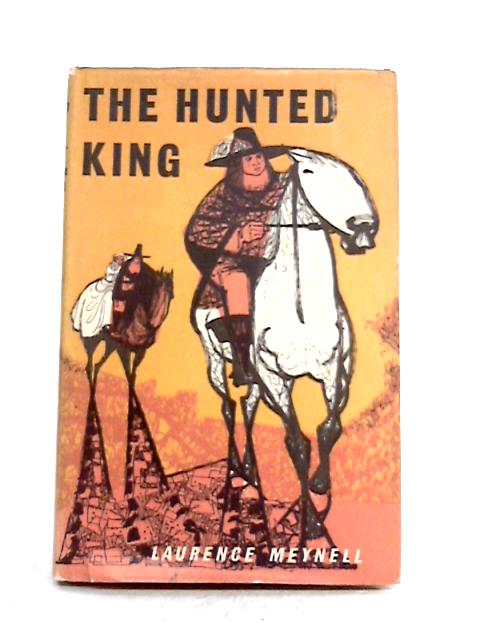 The Hunted King by Laurence Meynell