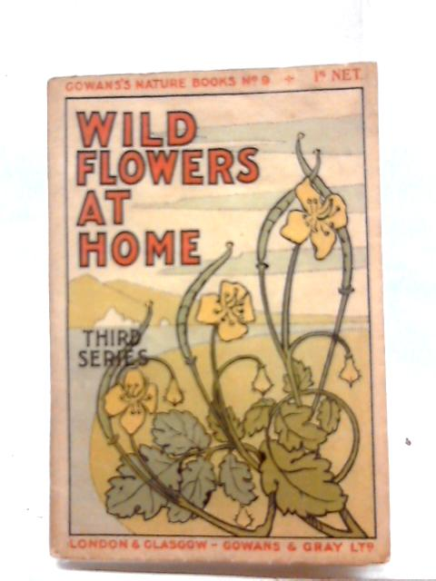 Wild Flowers at Home By Anon