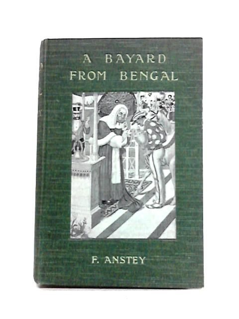 A Bayard from Bengal by F. Anstey (ed)