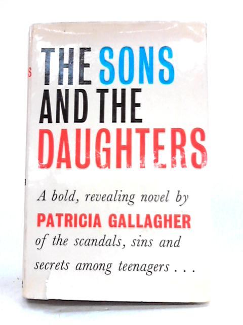 The Sons and the Daughters By Patricia Gallagher