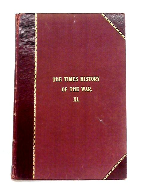 The Times History of the War: Vol XI by Anon