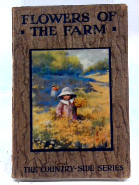 Flowers of the Farm by Arthur O. Cooke