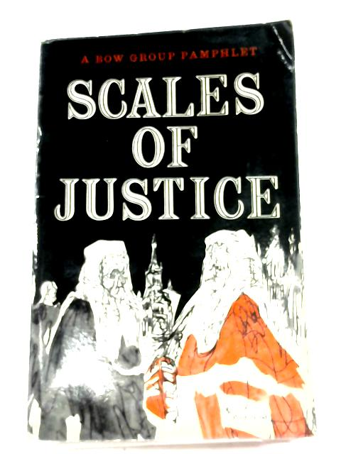 Scales of Justice: A Bow Group Pamphlet By Michael Ogden Et Al
