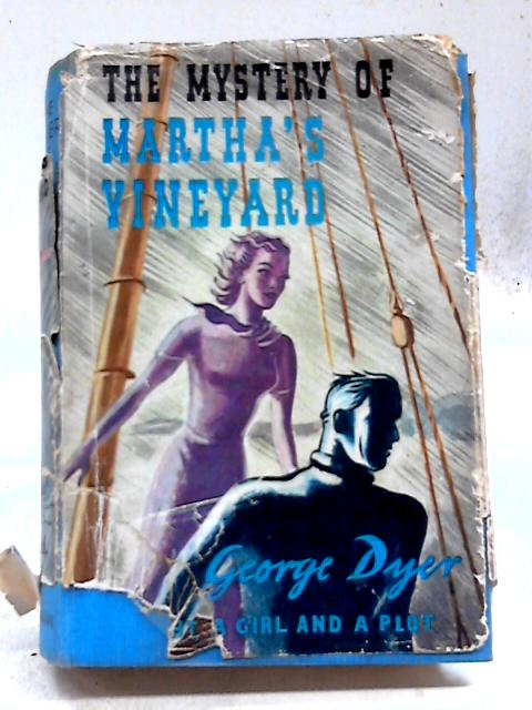 The mystery of Martha's Vineyard by DYER, George