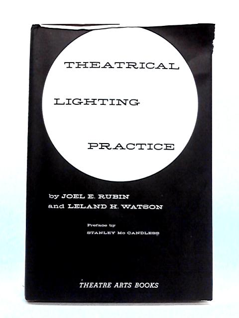 Theatrical Lighting Practice By Rubin and Watson
