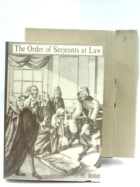 The Order Of Serjeants At Law by J. H. Baker