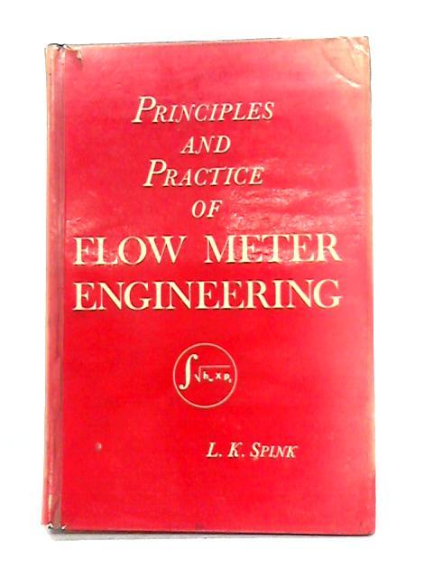 Principles and Practice of Flow Meter Engineering by L.K. Spink