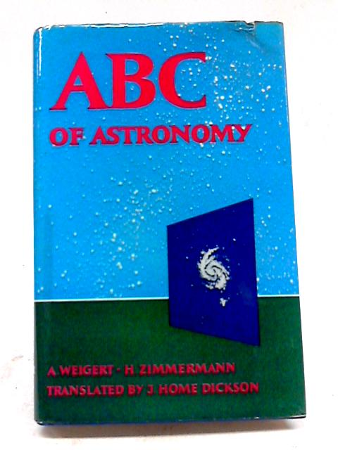 A B C of Astronomy by H. Zimmerman