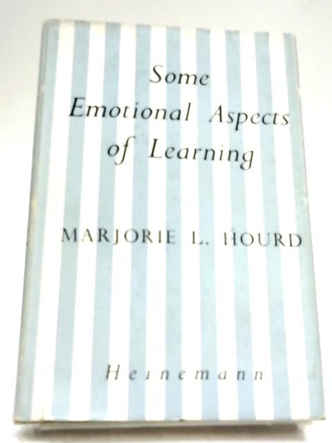 Some Emotional Aspects of Learning by Marjorie L. Hourd
