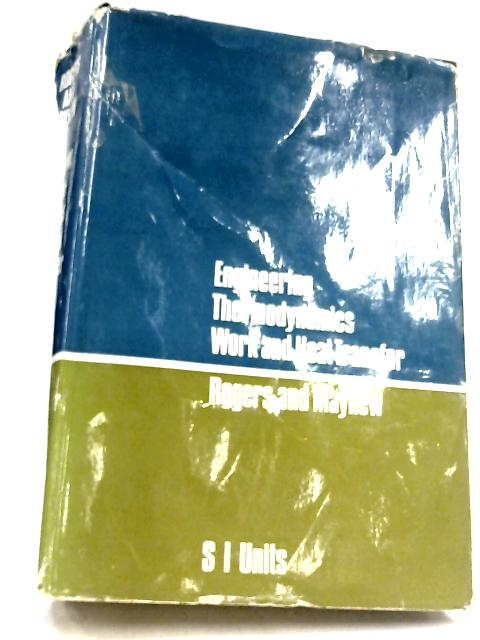 Engineering Thermodynamics: Work and Heat Transfer: SI Units by G. F. C. Rogers