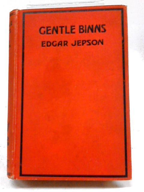 Gentle Binns by Edgar Jepson