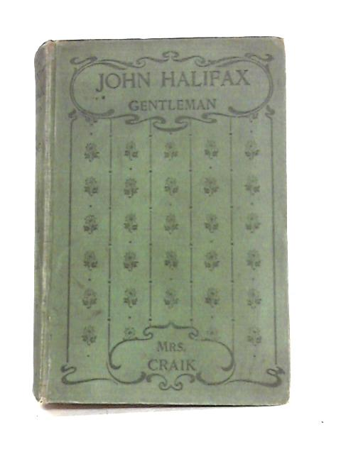 John Halifax: Gentleman By Miss Mulock