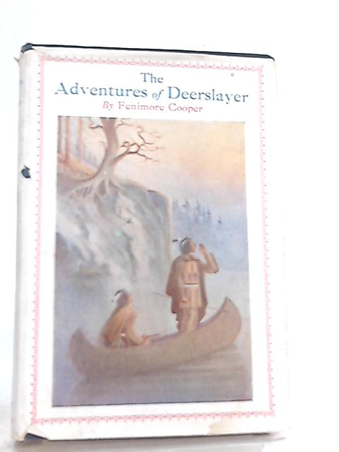 The Adventures of Deerslayer by Margaret N. Haight