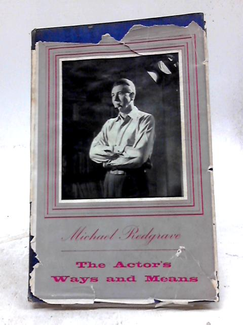 The Actor's Ways And Means by Michael Redgrave