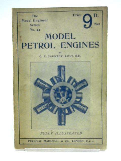 Model Petrol Engines Etc by Cyril Francis Caunter