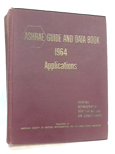 Ashrae Guide and Data Book 1964 by Anon