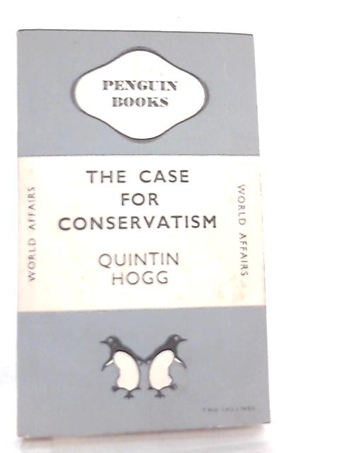 The Case for Conservatism by Quintin Hogg