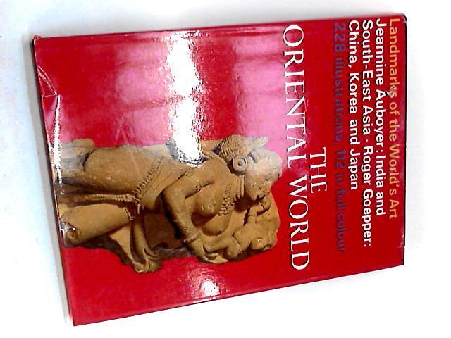 The Oriental World (Landmarks of the World's Art) by Auboyer, Jeannine
