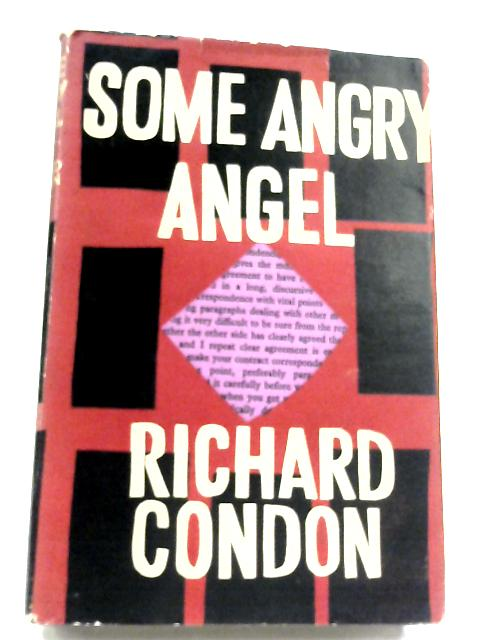 Some Angry Angel: A Mid-Century Faerie Tale by Richard Condon