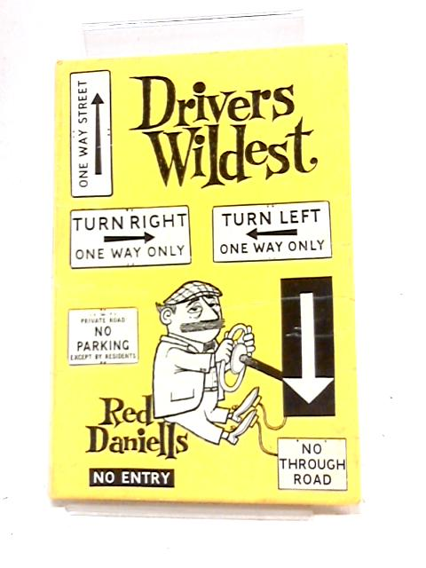 Drivers Wildest by Red Daniells