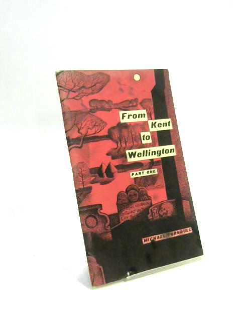 From Kent to Wellington Part 1 By Micharl Turnbull