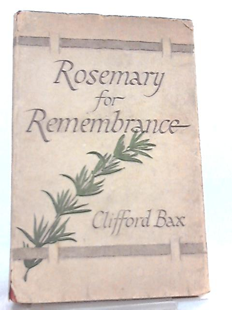 Rosemary for Remembrance by Clifford Bax