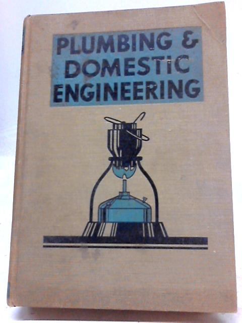Plumbing And Domestic Engineering Volume I by E. Thomas Swinson