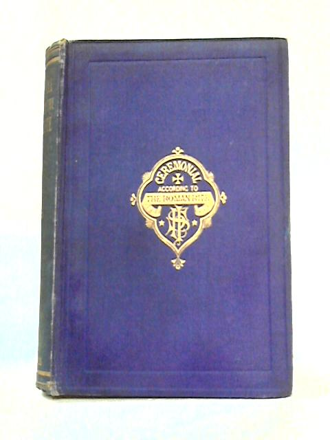 Ceremonial According to the Roman Rite by J.D. Hilarius Dale