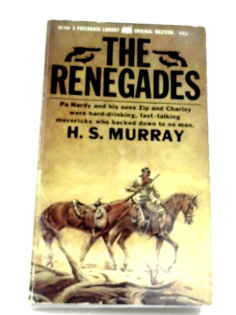 The Renegades By H. S. Murray