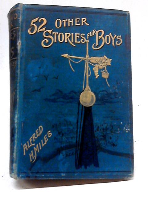 Fifty-Two Other Stories for Boys by Various