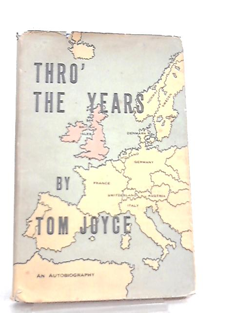 Thro' The Years, An Autobiography by Tom Joyce